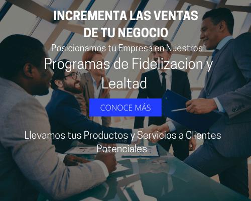 INCREMENTA LAS VENTAS DE TU NEGOCIO Potencializamos tu Empresa en Nuestros Programas de Fidelizacion con Clientes de Alto nivel (2)